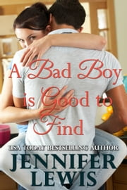 A Bad Boy is Good to Find ebook by Jennifer Lewis