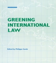 Greening International Law ebook by Philippe Sands