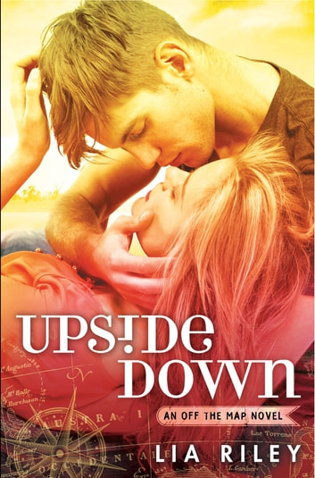 Upside Down - Off the Map 1 ebook by Lia Riley