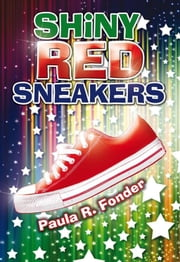 Shiny Red Sneakers ebook by Paula R. Fonder