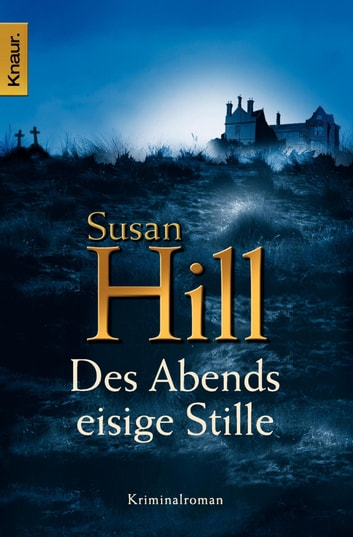 Des Abends eisige Stille - Kriminalroman ebook by Susan Hill
