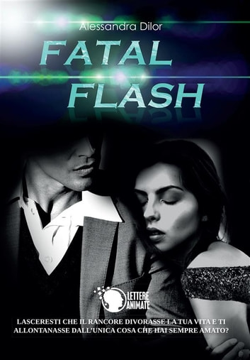 Fatal Flash ebook by Alessandra Dilor