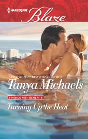 Turning Up the Heat ebook by Tanya Michaels