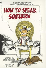 How to Speak Southern ebook by Steve Mitchell
