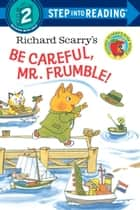 Richard Scarry's Be Careful, Mr. Frumble! eBook by Richard Scarry, Richard Scarry