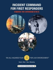 Incident Command for First Responders ebook by Terry Manwaring