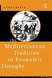 The Mediterranean Tradition in Economic Thought ebook by Louis Baeck