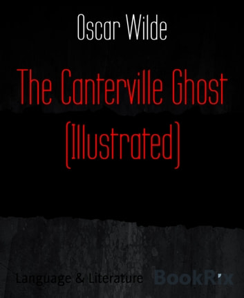 The Canterville Ghost (Illustrated) ebook by Oscar Wilde