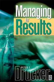 Managing For Results ebook by Peter Drucker