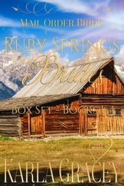 Mail Order Bride - Ruby Springs Brides Box Set - Books 1-4 ebook by Karla Gracey