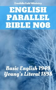 English Parallel Bible No8 - Basic English 1949 - Young's Literal 1898 ebook by TruthBeTold Ministry, Joern Andre Halseth, Samuel Henry Hooke,...