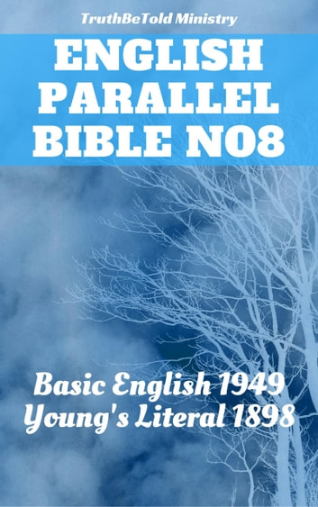 English Parallel Bible No8 - Basic English 1949 - Young's Literal 1898 ebook by TruthBeTold Ministry,Joern Andre Halseth,Samuel Henry Hooke,Robert Young