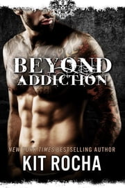 Beyond Addiction (Beyond, Book #5) ebook by Kit Rocha