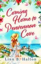 Coming Home to Penvennan Cove - escape to Cornwall with this beautiful page-turning romance ebook by