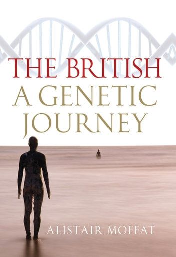 British - A Genetic Journey ebook by Alistair Moffat