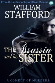 The Assassin and His Sister - A Comedy of Murders ebook by William Stafford