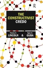 The Constructivist Credo ebook by Yvonna S Lincoln,Egon G Guba