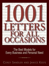 1001 Letters For All Occasions - The Best Models for Every Business and Personal Need ebook by Corey Sandler,Janice Keefe