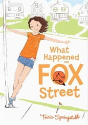 What Happened on Fox Street ebook by Tricia Springstubb, Heather Ross
