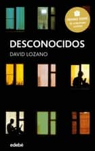 Desconocidos (Premio Edebé de Literatura Juvenil 2018) eBook by David Lozano Garbala