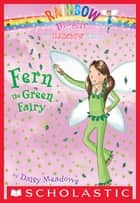 Rainbow Magic #4: Fern he Green Fairy - Fern The Green Fairy ebook by Daisy Meadows, Georgie Ripper
