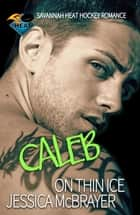 Caleb - On Thin Ice ebook by