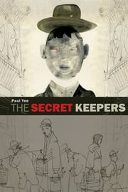 The Secret Keepers ebook by Paul Yee