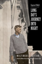 Long Day's Journey Into Night - Multimedia Edition ebook by Eugene O'Neill,Mr. William Davies King,Jessica Lange