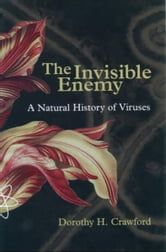 The Invisible Enemy: A Natural History of Viruses ebook by Dorothy Crawford
