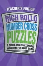 Number Cross Puzzles ebook by Rich Rollo