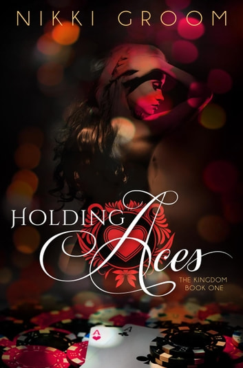 Holding Aces - The Kingdom, #1 ebook by Nikki Groom