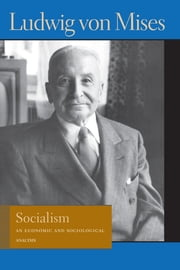 Socialism - An Economic and Sociological Analysis ebook by Ludwig von Mises