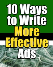 10 Ways to Write More Effective Ads ebook by Thrivelearning Institute Library