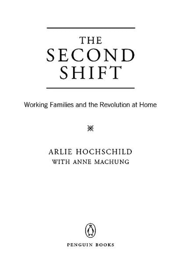 The Second Shift - Working Families and the Revolution at Home ebook by Arlie Hochschild,Anne Machung
