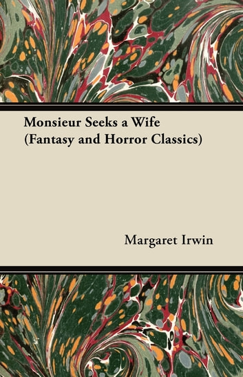 Monsieur Seeks a Wife (Fantasy and Horror Classics)