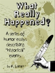 What Really Happened? ebook by K Lenart
