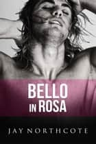 Bello in rosa ebook by Jay Northcote