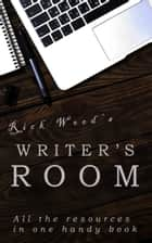 The Writer's Room ebook by Rick Wood