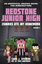 Zombies Ate My Homework - Redstone Junior High #1 ebook by Cara J. Stevens, Fred Borcherdt