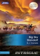 Big Sky Standoff ebook by B.J. Daniels