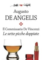 Il commissario De Vincenzi. Le sette picche doppiate ebook by Augusto De Angelis