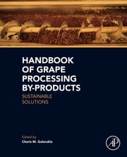 Handbook of Grape Processing By-Products - Sustainable Solutions ebook by Charis Michel Galanakis