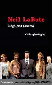 Neil LaBute ebook by Bigsby,Christopher