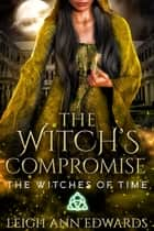The Witch's Compromise ebook by Leigh Ann Edwards