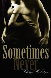 Sometimes Never ebook by Cheryl McIntyre