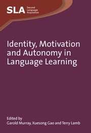 Identity, Motivation and Autonomy in Language Learning ebook by