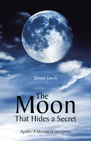 The Moon That Hides a Secret ebook by Simon Lewis