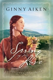 Spring of My Love (Silver Hills Trilogy Book #3) ebook by Ginny Aiken