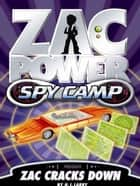 Zac Power Spy Camp: Zac Cracks Down ebook by H. I. Larry
