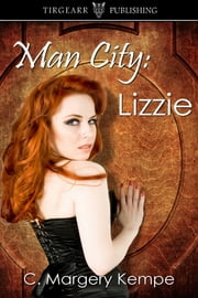 Man City: Lizzie (The Man City Series, book two) ebook by C. Margery Kempe